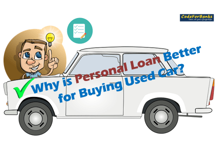 3 Reasons Why Personal Loan For Used Car Is A Better Option Than Car Loan Personal Loans Car Loans Loan