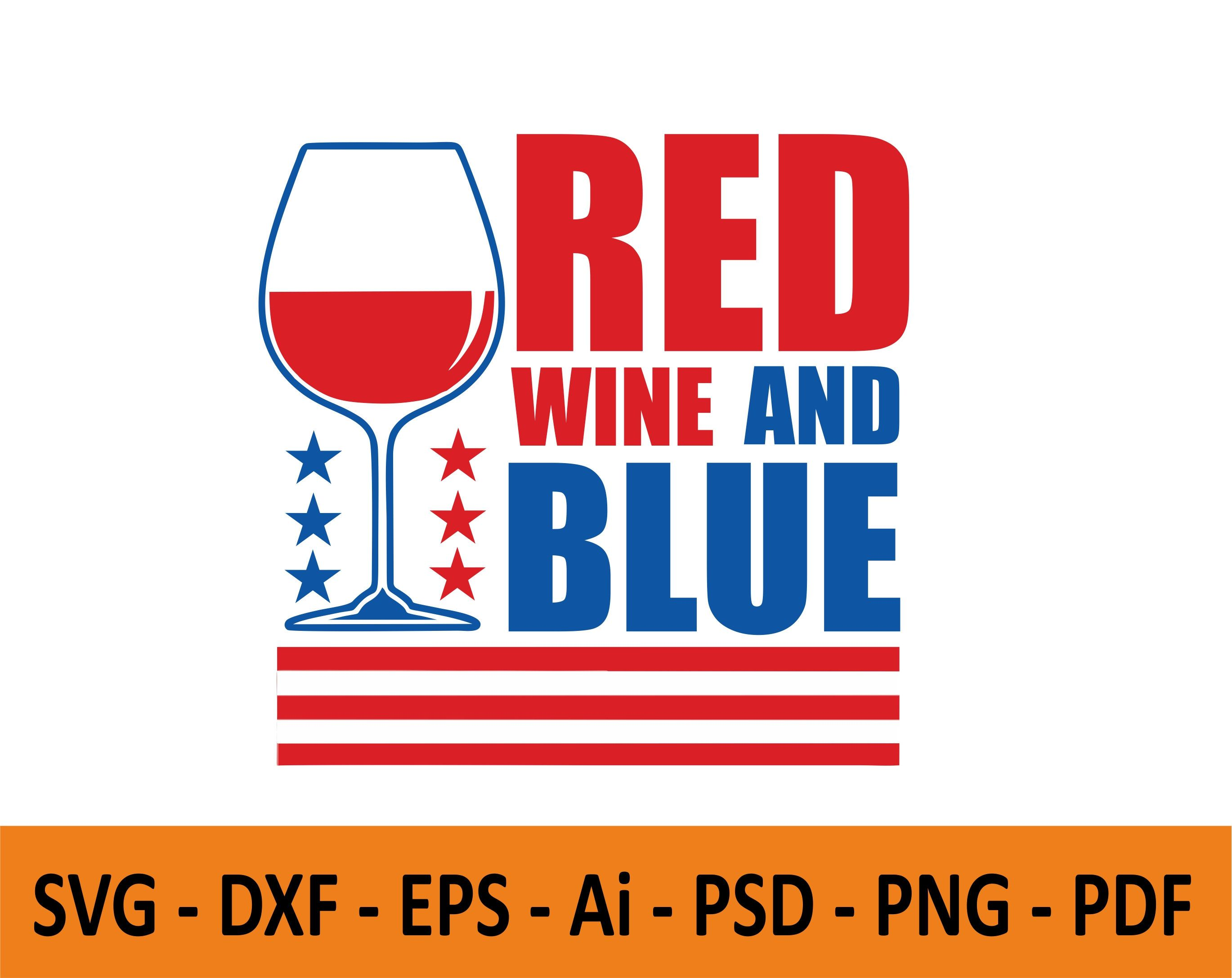 Wine Usa Flag Patriotic Svg 4th Of July Svg Red Wine And Blue Svg Usa Independence Day Memorial Day Fourth Of July Svg Eps P Usa Flag Fourth Of July Svg