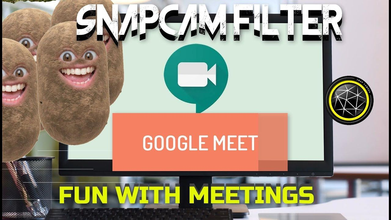Google Meet and Snap Camera Filters | Fun with Meetings in