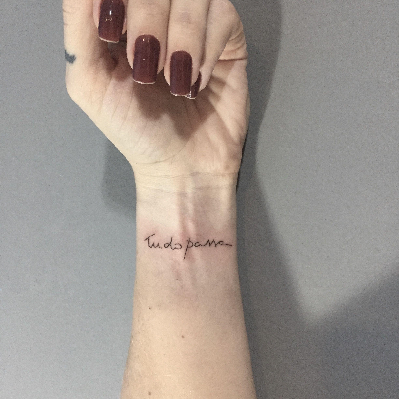 Tudo Passa Aline Tattoo Calligraphy Caligrafia Ink
