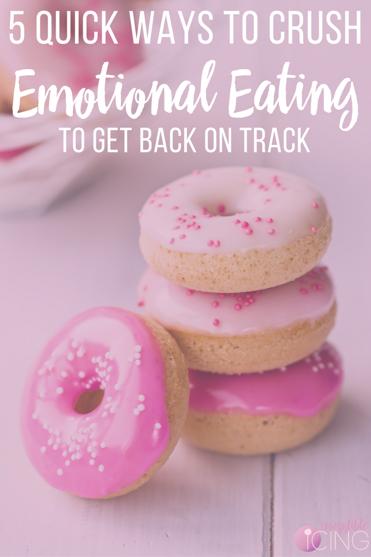 5 Quick Ways to Crush Emotional Eating To Get Back on ...