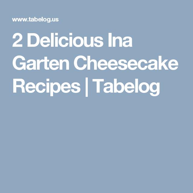 2 Delicious Ina Garten Cheesecake Recipes | Tabelog
