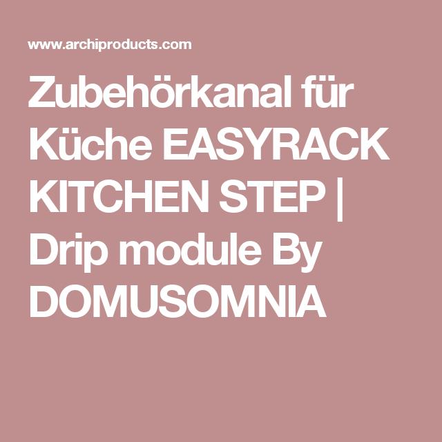 Zubehörkanal für Küche EASYRACK KITCHEN STEP   Drip module By DOMUSOMNIA