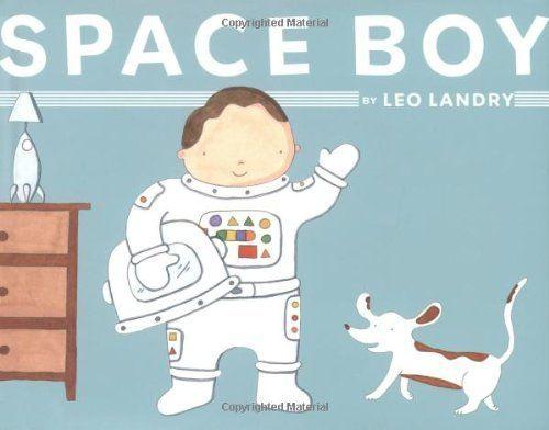 Space Boy by Leo Landry, http://www.amazon.com/dp/0618605681/ref=cm_sw_r_pi_dp_rPUkrb12HXMQ6