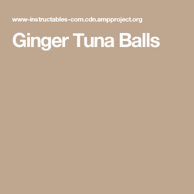 Ginger Tuna Balls