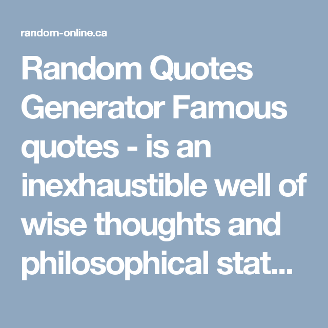 Random Quote Generator Random Quotes Generator Famous Quotes  Is An Inexhaustible Well Of