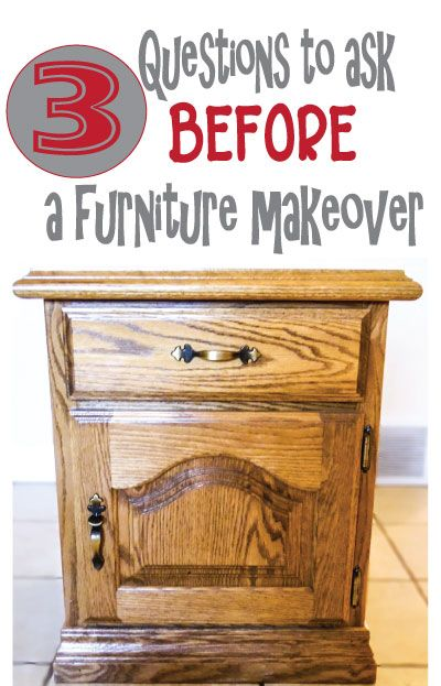 A Must Repin For Diyers Learn Three Essential Questions You Need To Answer Before Make Over That Ugly Piece Of Furniture Click Find Out The Secret