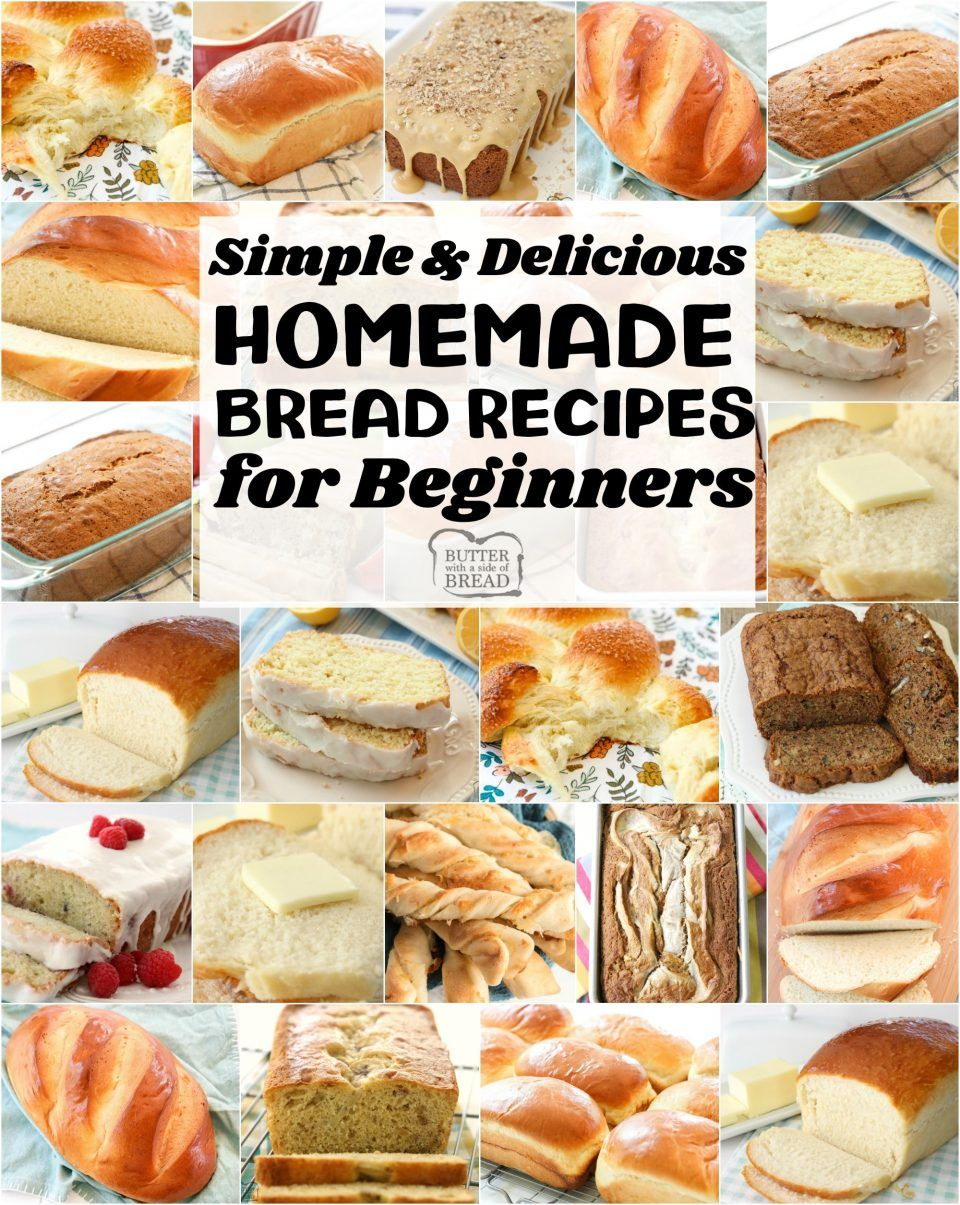 Easy Homemade Bread Recipes for Beginners~ from sweet to ...