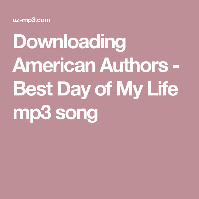American authors best day of my life instrumental + free mp3.