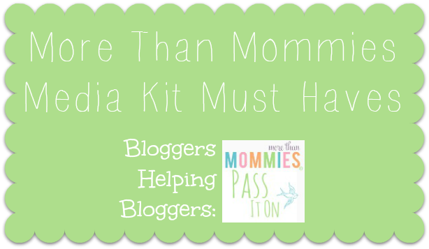More Than Mommies: A Media Kit How-To: Creating A Resume for Your Blog. Pass It On.