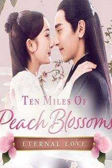 Watch online and Download free Ten Miles of Peach Blossoms ...