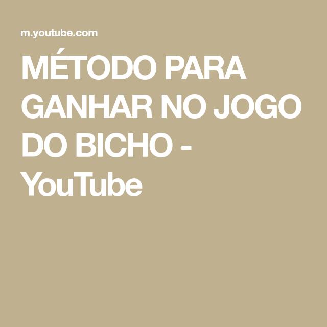Metodo Para Ganhar No Jogo Do Bicho Youtube Jogo De Bicho Jogos Youtube