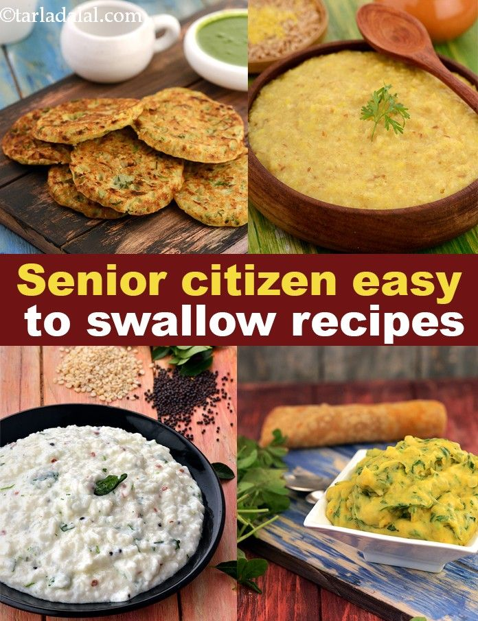 Healthy Senior Citizen Easy to Swallow Recipes, Veg Indian