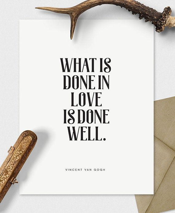 What is done in love is done well PRINTABLE FILE. by ILKADesign