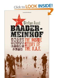 Baader-Meinhof: The Inside Story of the R.A.F.: Stefan Aust, Anthea Bell: 9780195372755: Amazon.com: Books