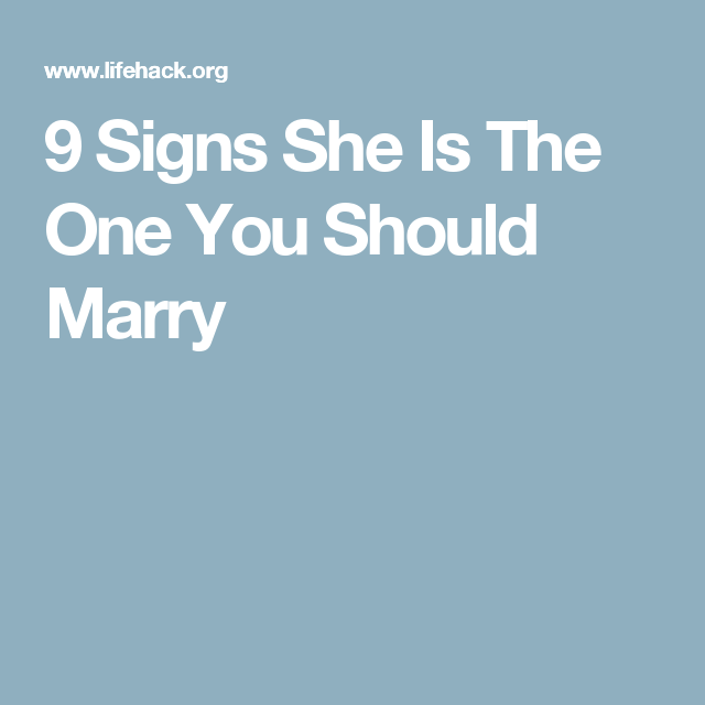 9 Signs She Is The One You Should Marry