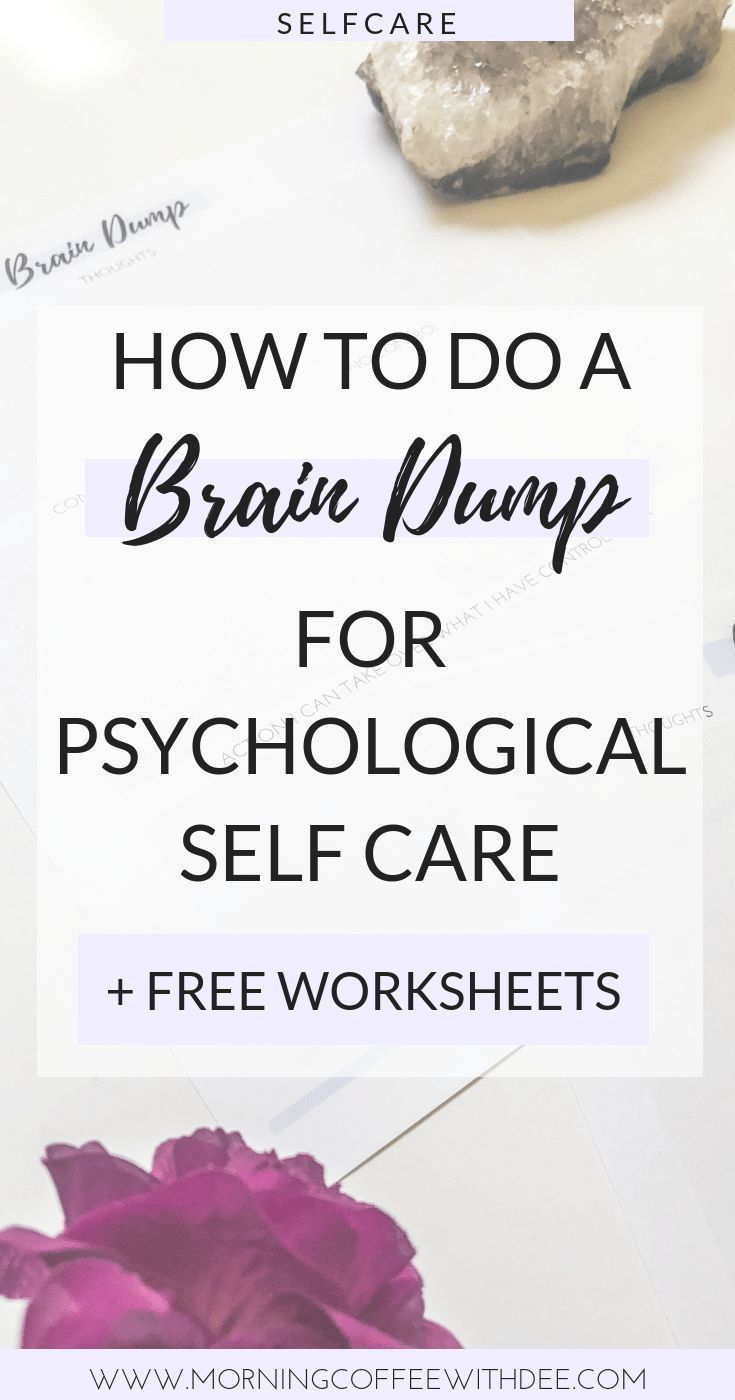 How to do a Brain Dump for Psychological Self Care + FREE Worksheets