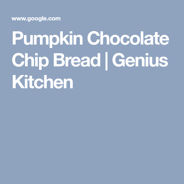 Pumpkin Chocolate Chip Bread | Genius Kitchen