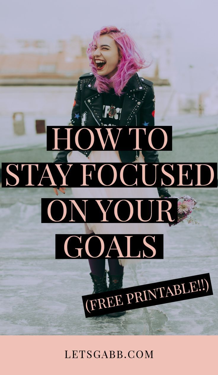 How to Stay Focused on Your Goals Let's Gabb Focus on