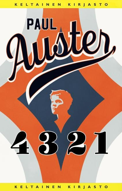 4 3 2 1 - Paul Auster :: Julkaistu 10.5.2017 #scifi #mainstream