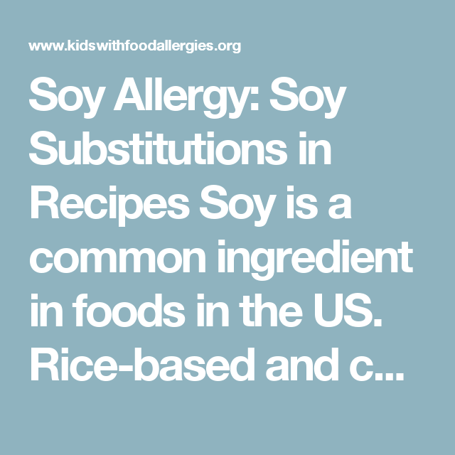 Soy Allergy: Soy Substitutions in Recipes Soy is a common ...