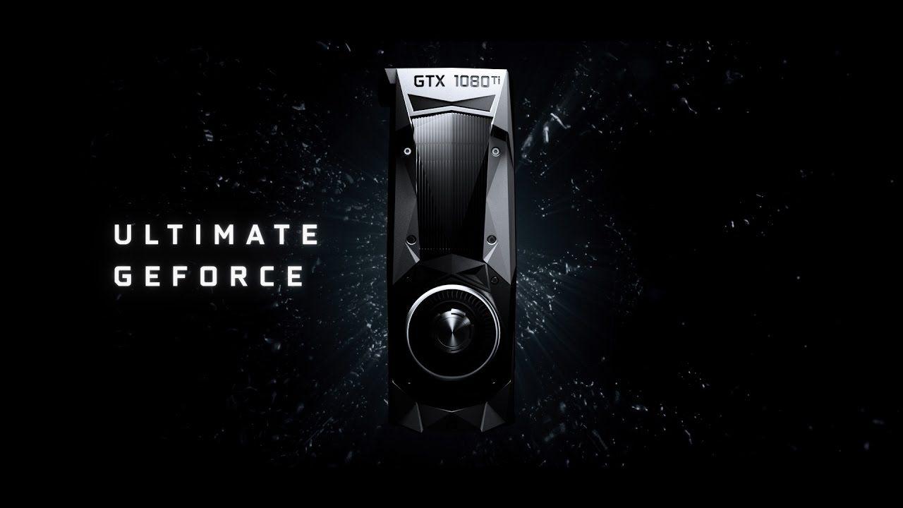 Introducing The Geforce Gtx 1080 Ti Ultimate Geforce Ile