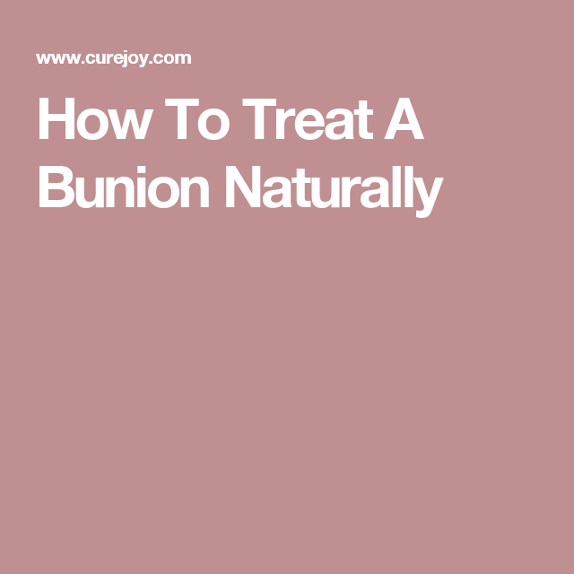 How To Treat A Bunion Naturally