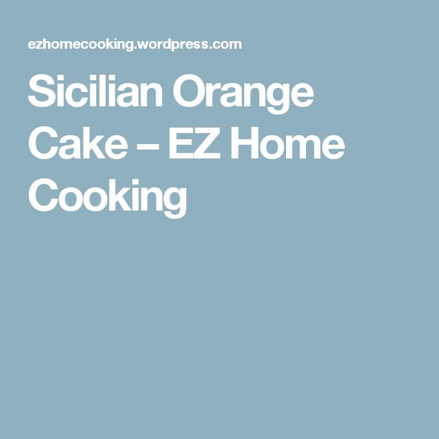 Sicilian Orange Cake – EZ Home Cooking