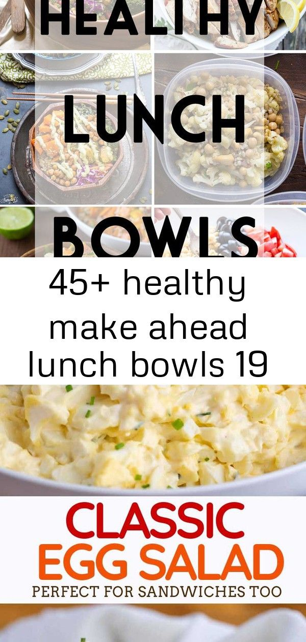 45 healthy make ahead lunch bowls 19 19 Healthy Lunch Bowls These are all makeahead lunch recipes that are perfect for a work lunch Classic Egg Salad is the PERFECT lunch...