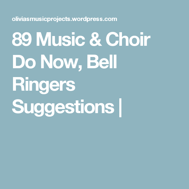 89 Music Choir Do Now Bell Ringers Suggestions Bell Ringers