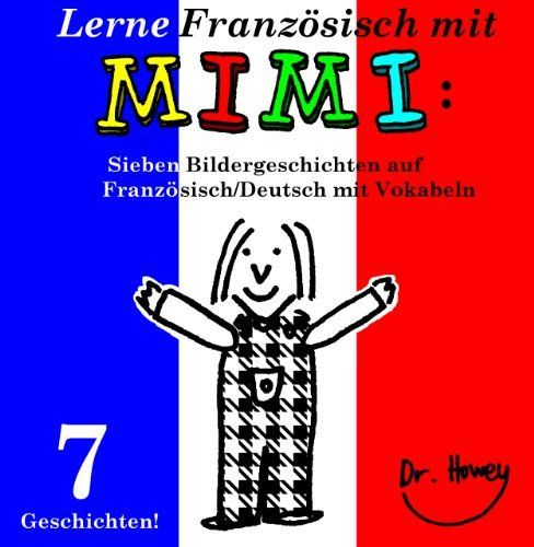 Lerne Französisch mit Mimi Sieben Bildergeschichten auf