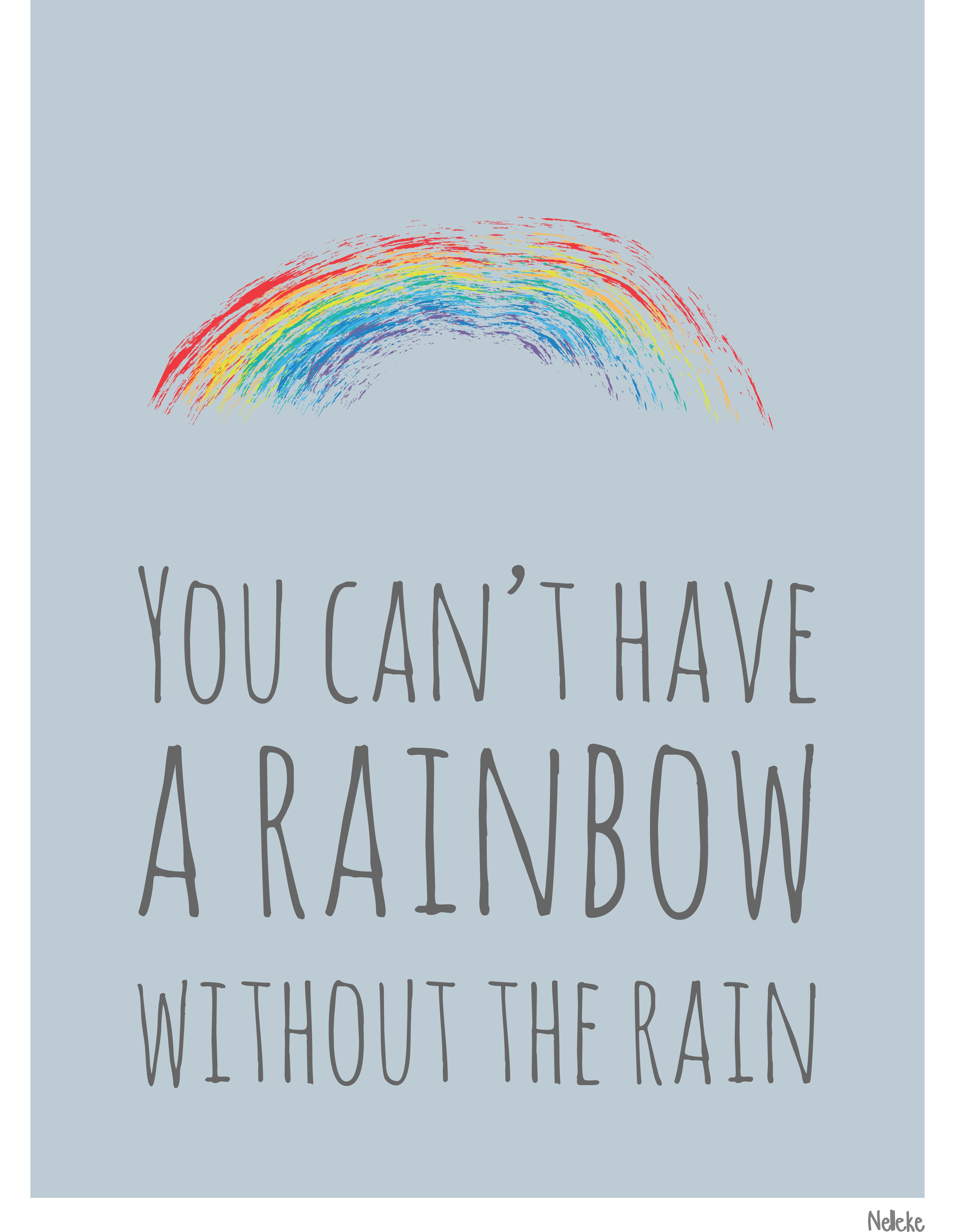 Pin By Heather Emerson Hollis On Posters Cards Prints Design By Nelleke Rainbow Quote Rain Quotes Cute Quotes