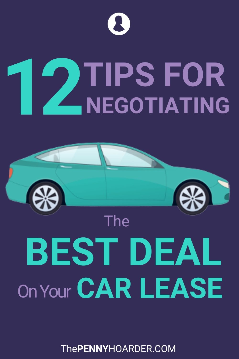 12 Tips For Negotiating The Best Deal On Your Car Lease Car Lease Smart Money Negotiation