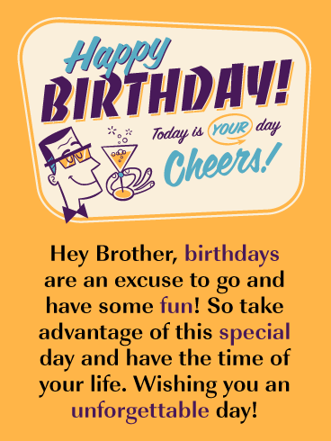 Have An Unforgettable Day Happy Birthday Card For Brother Birthday Greeting Cards By Davia Birthday Cards For Brother Happy Birthday Big Brother Birthday Wishes And Images