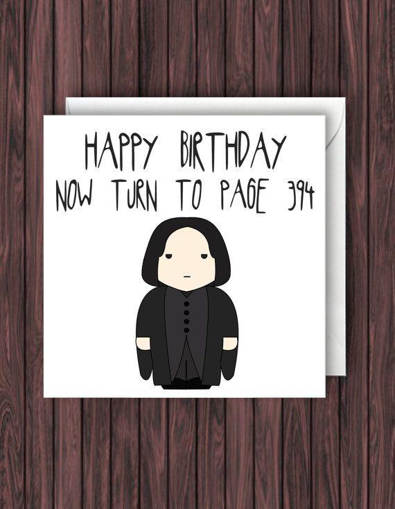 Snape 394 Harry Potter Birthday Card Funny Greetings Card Geek Blank Card Harry Potter Gifts Harry Potter Birthday Cards Harry Potter Birthday