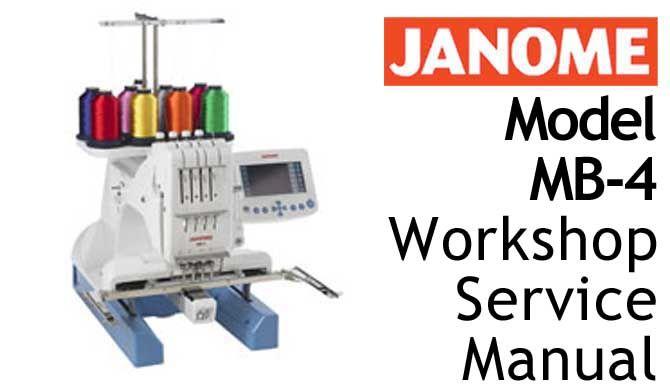 janome embroidery machine mb 4 workshop service repair manual rh pinterest com janome serger repair manual janome 3160qdc repair manual