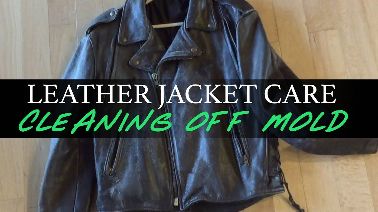 Leather Jacket Care Cleaning Off Mold in 2020 Leather