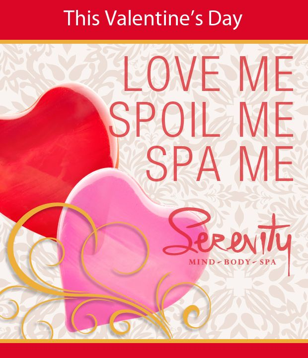 this valentine's day, love me, spoil me, spa me at serenity mind, Ideas