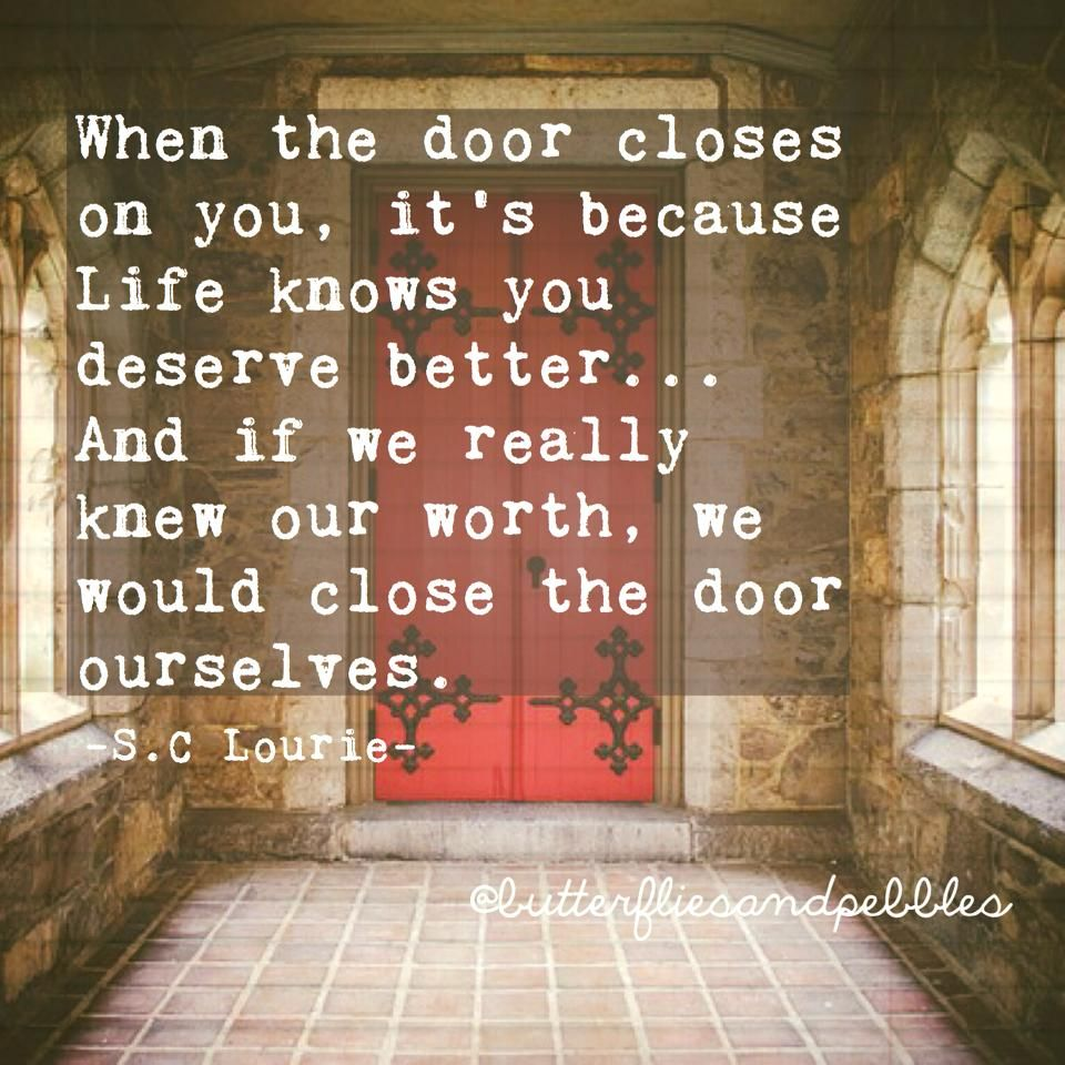 When the door closes on you it\u0027s because life knows you deserve better. : when door - pezcame.com