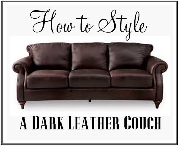 How To Style A Dark Leather Sofa Den Makeover Diy