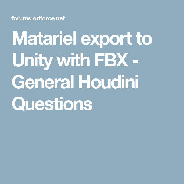 Matariel export to Unity with FBX - General Houdini Questions