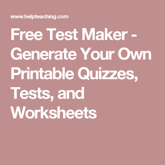 Perfect Free Test Maker   Generate Your Own Printable Quizzes, Tests, And Worksheets Intended Free Test Maker Printable