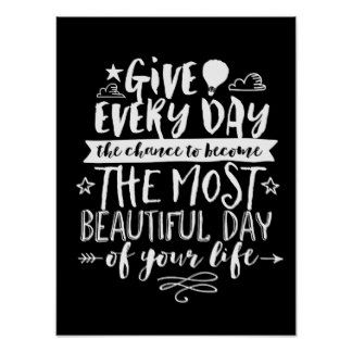 Beautiful Day Inspirational Life Quote Poster Created By Raindwops.