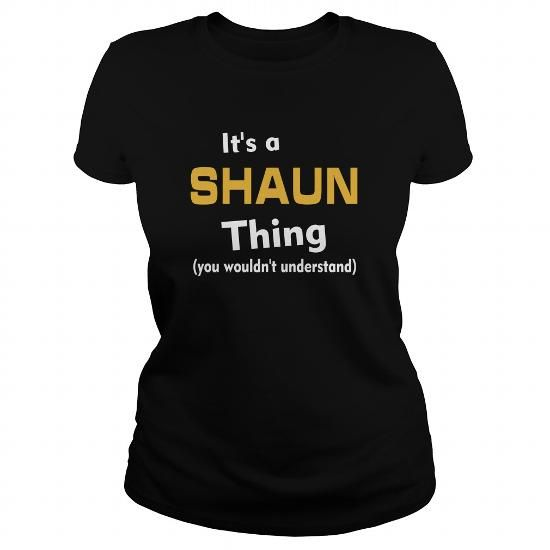 Its a Shaun thing you wouldnt understand