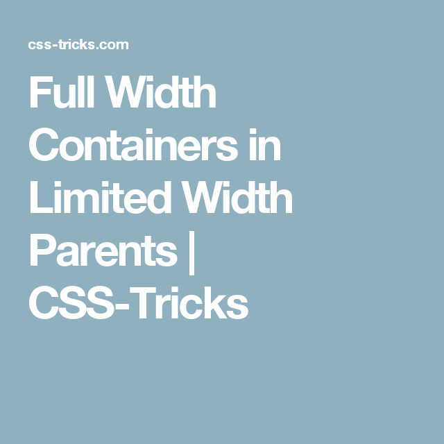 Full Width Containers In Limited Width Parents Css Tricks Css Tutorial Css Web Development Design