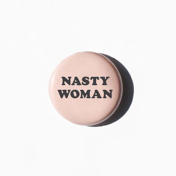 Nasty Woman Pinback Button  Nasty Woman Pin  Nasty by alphonnsine