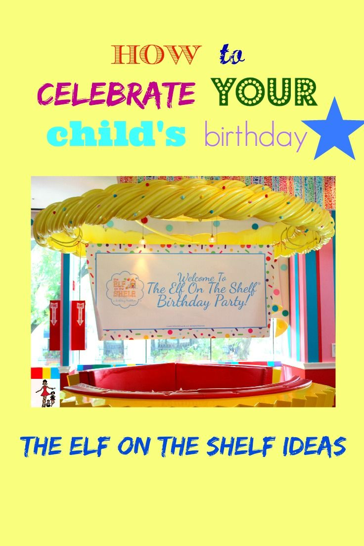 The Elf On The Shelf Birthday Tradition Bloggers Best