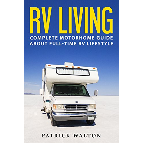 Rv Living A Beginner S Guide To A Free Amp Adventurous Life