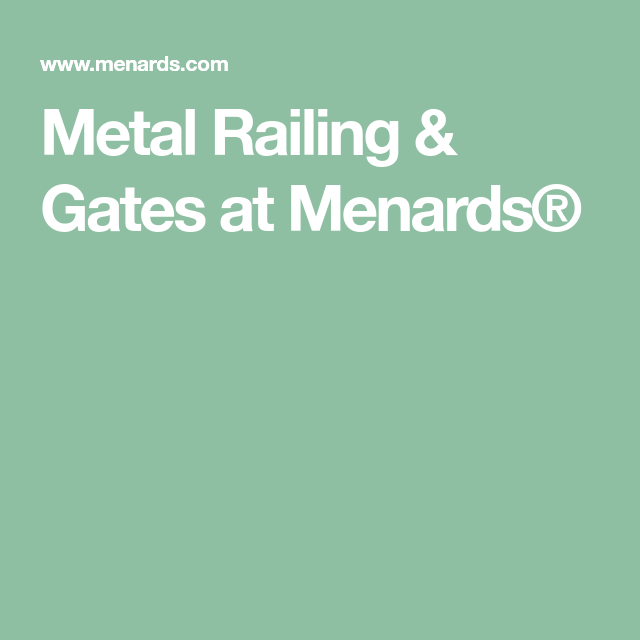 Best Metal Railing Gates At Menards® Metal Railings 400 x 300