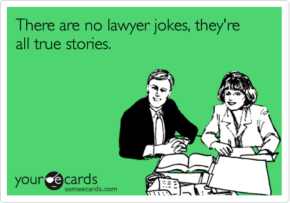 Image of: Humor There Are No Lawyer Jokes Theyre All True Stories Info Pinterest Lawyer Jokes Lawyer Humor And Legal Humor Cafepress There Are No Lawyer Jokes Theyre All True Stories Info